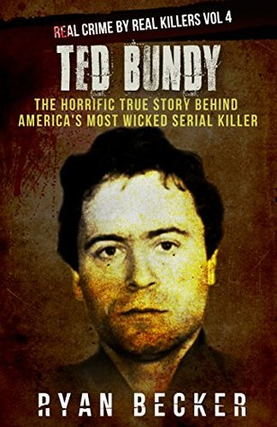 Ted Bundy: The Horrific True Story behind America's Most
