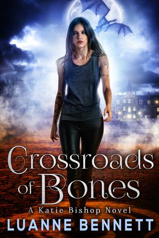 Crossroads of Bones (Katie Bishop, #1)