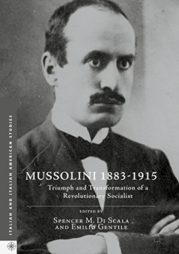 Mussolini 1883-1915 Triumph and Transformation of a Revolutionary Socialist (Italian and Italian American Studies)