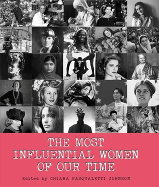 The Most Influential Women of Our Time by Chiara Pasqualetti