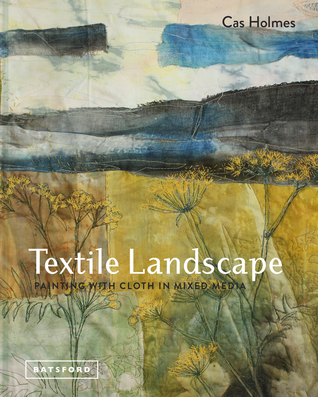 Landscapes in Textile Mixed Media: Painting on Cloth