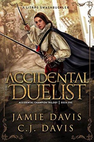 Accidental Duelist (Accidental Champion #1) by Jamie Davis