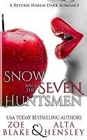 Snow & the Seven Huntsmen (Dark Fantasy) (Volume 1)