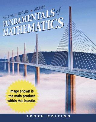 Bundle: Cengage Advantage Books: Fundamentals of Mathematics, 10th + WebAssign Printed Access Card for Van Dyke/Rogers/Adams' Fundamentals of Mathematics, Single-Term