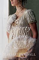The Liberty Bride (Daughters of the Mayflower #6)