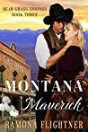 Montana Maverick (Bear Grass Springs Book 3)