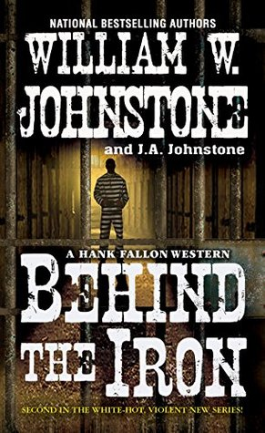 Behind the Iron by William W. Johnstone