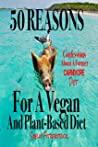 50 Reasons for a Vegan and Plant-Based Diet