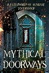 Mythical Doorways (Fellowship of Fantasy, #3)