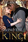 Saving the King (A King's Tale, #1)
