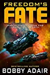 Freedom's Fate (Freedom's Fire Book 6)