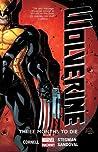 Wolverine: Three Months to Die, Book 1