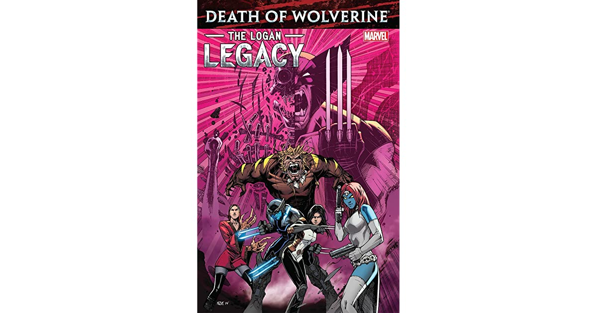 Death Of Wolverine The Logan Legacy By Charles Soule