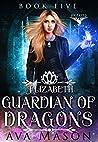 Elizabeth, Guardian of Dragons (Fated Alpha, #5)