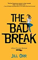 The Bad Break: A Riley Ellison Mystery (Riley Ellison Mysteries Book 2)