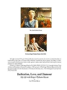 Dedication, Love and Humour: My Life with Professor Roger Wyburn-Mason
