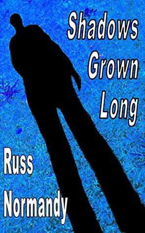Shadows Grown Long: Five Short Stories