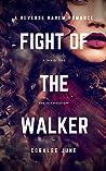 Fight of the Walker (The Walker, #3)