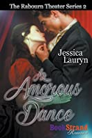 An Amorous Dance [The Rabourn Theater 2]