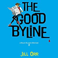 The Good Byline (A Riley Ellison Mystery #1)