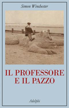 Il professore e il pazzo by Simon Winchester