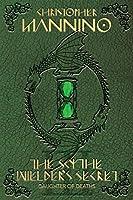 Daughter of Deaths (The Scythe Wielder's Secret Book 3)