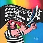 Jeszcze dalsze burzliwe dzieje pirata Rabarbara by Wojciech Witkowski