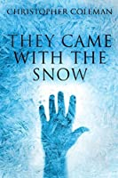 They Came with the Snow (They Came with the Snow #1)