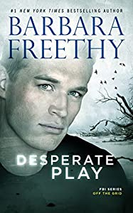 Desperate Play (Off The Grid: FBI, #3)
