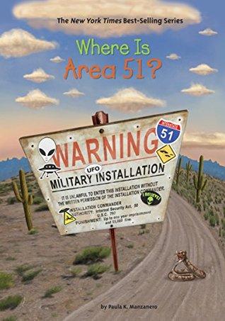 Where Is Area 51? by Paula K. Manzanero
