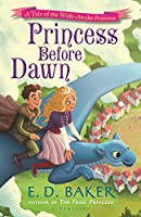 Princess Before Dawn (The Wide-Awake Princess Book 7)