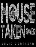 House Taken Over