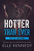 Hotter Than Ever (Out of Uniform, Book 5)