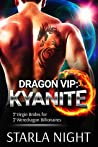 Dragon VIP: Kyanite (7 Virgin Brides for 7 Weredragon Billionaires #3)