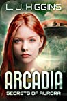 Arcadia (Secrets of Aurora #3)