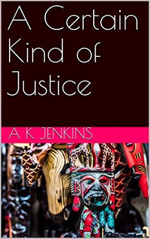A Certain Kind of Justice