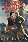 The Henchmen of Zenda by K.J. Charles