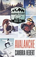 Avalanche (BearPaw Resort, #1)