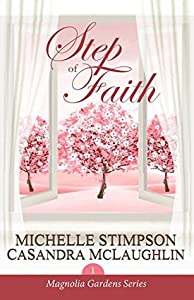 Step of Faith (Magnolia Gardens Book 1)