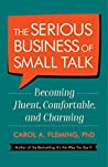 The Serious Business of Small Talk by Carol A. Fleming