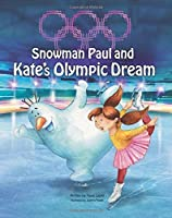 Snowman Paul and Kate's Olympic Dream