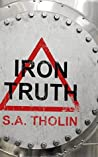 Iron Truth by S.A. Tholin