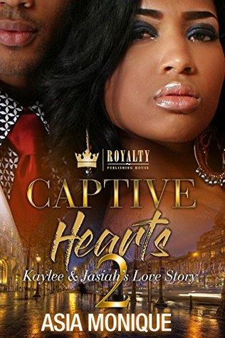 Captive Hearts 2 by Asia Monique