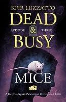 Mice (Dead & Busy #3)