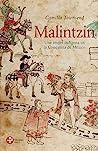 Malintzin. Una mujer indigena en la conquista de Mexico