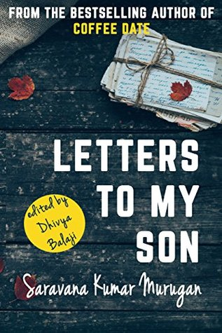 Letters To My Son by Saravanakumar Murugan