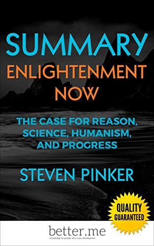 Enlightenment Now The Case for Reason Science Humanism and Progress by Steven Pinker