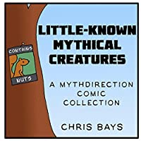 Little Known Mythical Creatures: A Mythdirection Comic Collection