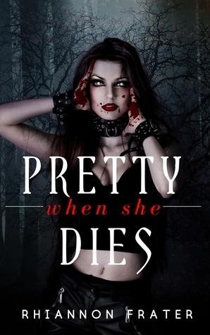 Pretty When She Dies (Pretty When She Dies, #1)