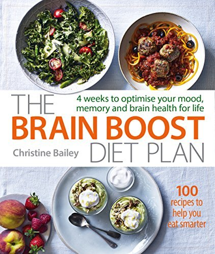 The Brain Boost Diet Plan 4 weeks to optimise your mood, memory and brain health for life